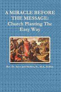 A Miracle Before The Message:  Church Planting The Easy Way