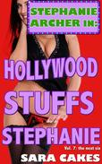 Hollywood Stuffs Stephanie (Six Erotica Short Stories - Collection)