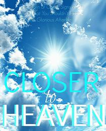Closer to Heaven: The Return of Christ,  Heavenly Signs of the Times That You Shouldn't Ignore- and The Afterlife