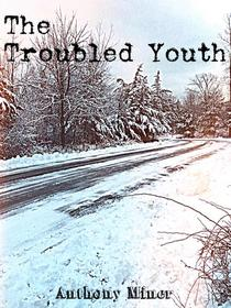 The Troubled Youth