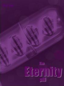 The Eternity Pill