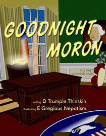 Goodnight Moron: The First Hundred Daze