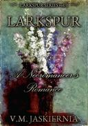 Larkspur, or A Necromancer's Romance