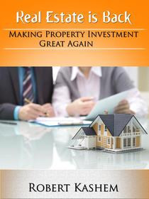 Real Estate is Back! Making Property Investment Great Again!