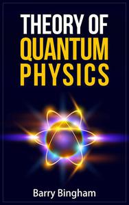 Theory of Quantum Physics