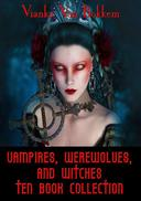 Vampires, Werewolves, and Witches Ten Book Collection