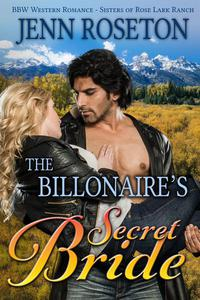 The Billionaire's Secret Bride (BBW Western Romance – Sisters of Rose Lark Ranch 1)