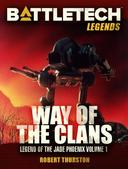 BattleTech Legends: Way of the Clans (Legend of the Jade Phoenix, Vol. 1)