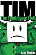 Tim, the toothpaste troll
