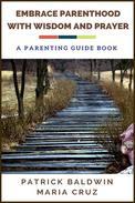Embrace Parenthood with Wisdom and Prayer: A Parenting Guide Book