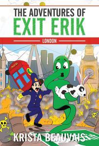 The Adventures of Exit Erik: LONDON (Book 1)