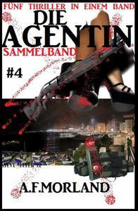 Die Agentin - Sammelband #4: Fünf Thriller in einem Band