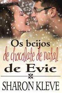 Os beijos de chocolate de natal de Evie