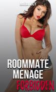Roommate Menage: Forbidden