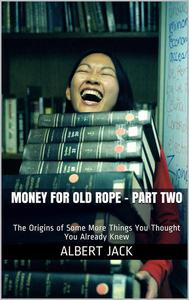 Money For Old Rope - Part Two
