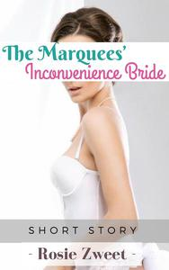 The Marquees' Inconvenience Bride