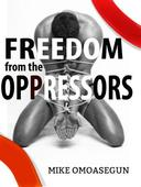 Freedom From Oppressors