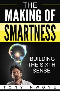 The Making Of Smartness: Building The Sixth Sense