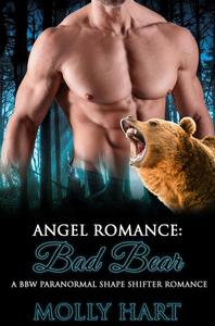 Angel Romance: Bad Bear- A BBW Paranormal Shape Shifter Romance
