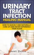 Urinary Tract Infection Healing Manual