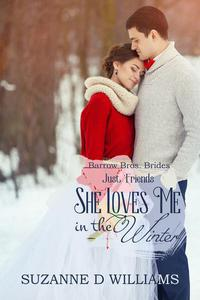 She Loves Me In The Winter (Just Friends)
