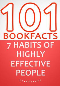 The 7 Habits of Highly Effective People - 101 Amazing Facts You Didn't Know