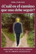 ¿Cuál es el camino que uno debe seguir? Descúbre cuál es el camino de tu propia existencia