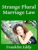 Strange Plural Marriage Law