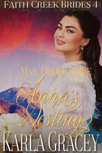 Mail Order Bride - Anna's Destiny