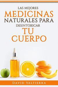 Las Mejores Medicinas Naturales Para Desintoxicar El Cuerpo