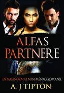 Alfas Partnere: En Paranormal MFM-Ménageromanse
