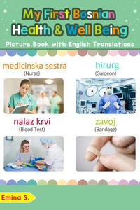 My First Bosnian Health and Well Being Picture Book with English Translations