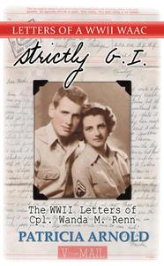 Strictly G.I. The WWII Letters of Cpl. Wanda M. Renn