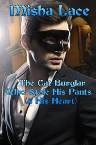 The Cat Burglar Who Stole His Pants (& His Heart)