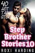 Stepbrother Stories 10 - 40 Hot Taboo Stories (Brother Sister Stepbrother Stepsister Taboo Pseudo Incest Family Virgin Creampie Pregnant Forced Pregnancy Breeding)