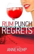 Rum Punch Regrets