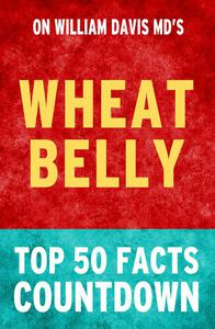 Wheat Belly: Top 50 Facts Countdown