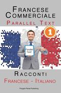 Francese Commerciale [1] Parallel Text | Racconti (Francese - Italiano)