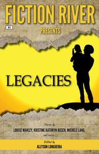 Fiction River Presents: Legacies