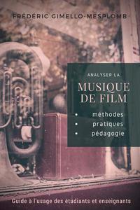 Analyser la musique de film: méthodes, pratiques, pédagogie