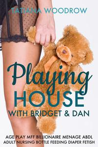 Playing House with Bridget & Dan