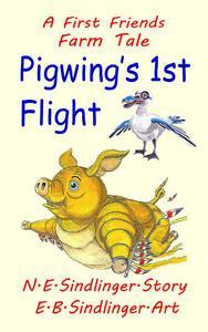 Pigwing's First Flight