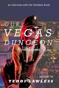 Our Vegas Dungeon: Three Dommes Tell All