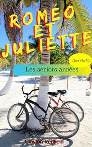 Roméo et Juliette Les seniors annees