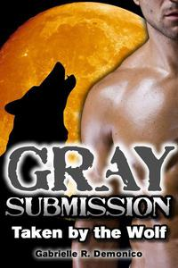 Gray Submission - Taken by the Wolf