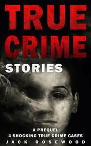 True Crime Stories: A Prequel