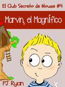 El Club Secreto de Mouse #4: Marvin, el Magnífico