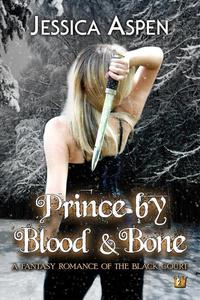 Prince by Blood and Bone, A Fantasy Romance of the Black Court