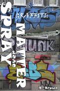 Graffiti: Spray over Matter