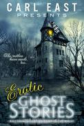 Erotic Ghost Stories and things that go bump in the Night